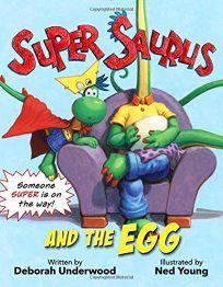 Super Saurus and the Egg