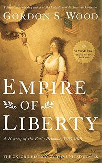 Empire of Liberty: A History of the Early Republic