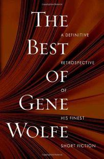 The Best of Gene Wolfe