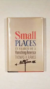 Small Places: In Search of a Vanishing America