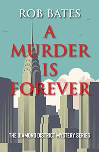 Murder Is Forever: A Diamond District Mystery