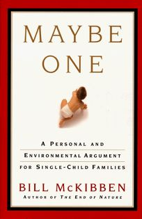 Maybe One: A Personal and Environmental Argument for Single-Child Families