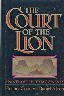 The Court of the Lion: A Novel of the TAng Dynasty