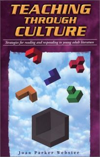 TEACHING THROUGH CULTURE: Strategies for Reading and Responding to Young Adult Readers