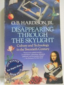 Disappearing Through the Skylight: 2culture & Technology in the Twentieth Century