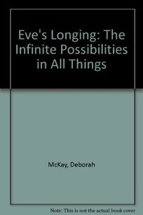 Eves Longing: The Infinite Possibilities in All Things