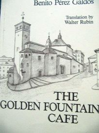 The Golden Fountain Cafe: A Historic Novel of the Xixth Century = La Fontana de Oro