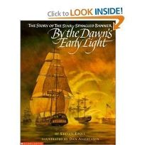 By the Dawns Early Light: The Story of the Star Spangled Banner