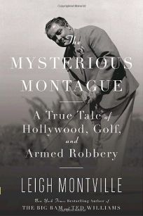 The Mysterious Montague: A True Tale of Hollywood