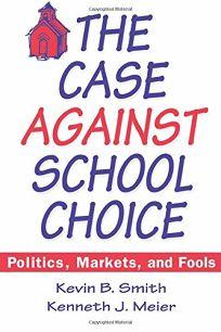 The Case Against School Choice: Politics