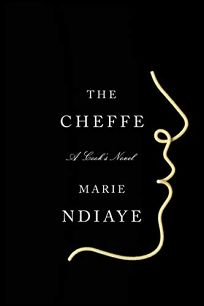 The Cheffe: A Cook's Novel