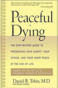 Peaceful Dying: The Step-By-Step Guide to Preserving Your Dignity