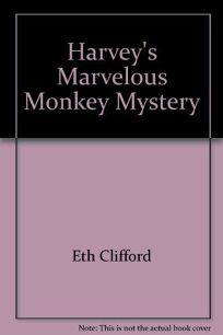 Harveys Marvelous Monkey Mystery