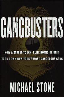 Gangbusters: How a Street Tough