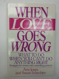 When Love Goes Wrong: What to Do When You Cant Do Anything Right