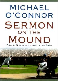 Sermon on the Mound: Finding God at the Heart of the Game