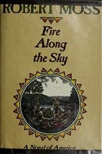 Fire Along the Sky: A Novel of America