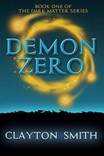 Demon Zero: An Urban Fantasy Adventure Dark Matter #1