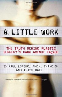 A LITTLE WORK: Behind the Doors of a Park Avenue Plastic Surgeon