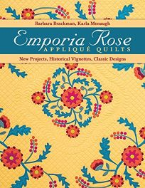 Emporia Rose Appliqué Quilts: New Projects