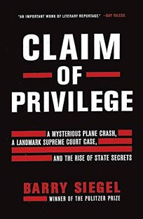 Claim of Privilege: A Mysterious Plane Crash