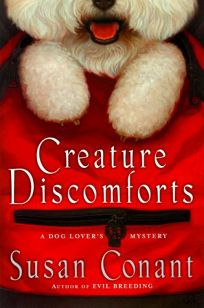 Creature Discomforts: A Dog Lovers Mystery