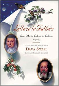 LETTERS TO FATHER: Suor Maria Celeste to Galileo