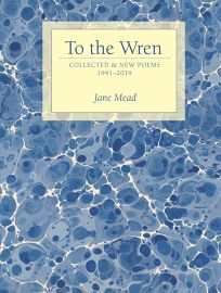 To the Wren: Collected and New Poems