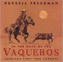 IN THE DAYS OF THE VAQUEROS: Americas First True Cowboys