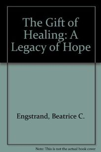 The Gift of Healing: A Legacy of Hope