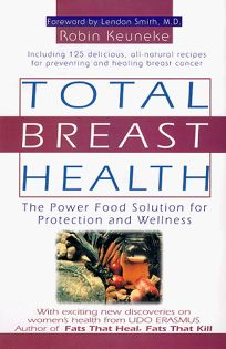 Total Breast Health: Power Food Solution for Protection and Wellness