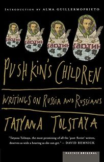 PUSHKINS CHILDREN: Writings on Russia and Russians
