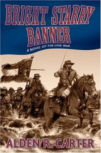 BRIGHT STARRY BANNER: A Novel of the Civil War