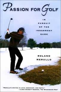 Passion for Golf: In Pursuit of the Innermost Game