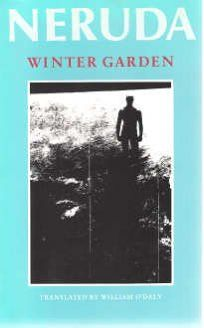 Fiction Book Review Winter Garden By Pablo Neruda Author William O 39 Daly Translator Copper