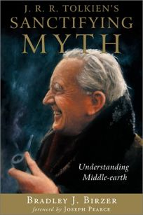 J.R.R. TOLKIENS SANCTIFYING MYTH: Understanding Middle-Earth