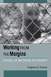 Working from the Margins: Voices of Mothers in Poverty