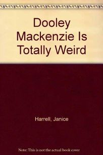 Dooley MacKenzie Is Totally Weird