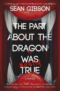 The Part about the Dragon Was Mostly True