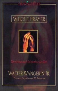 Whole Prayer: Speaking and Listening to God