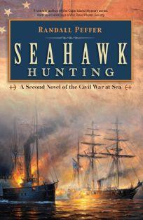 Seahawk Hunting: A Novel of the Civil War at Sea