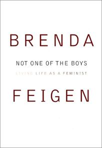 Not One of the Boys: Living Life as a Feminist