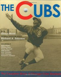 The Cubs: A Complete History