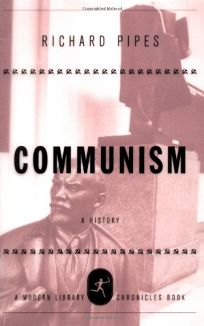 COMMUNISM: A Brief History