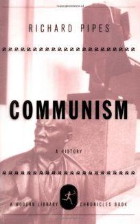 COMMUNISM: A Brief History