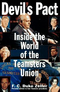 Devils Pact: Inside the World of the Teamsters Union