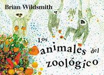Los Animales del Zoologico = Brian Wildsmiths Zoo Animals