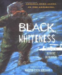 Black Whitness: Admiral Byrd Alone in the Antarctic