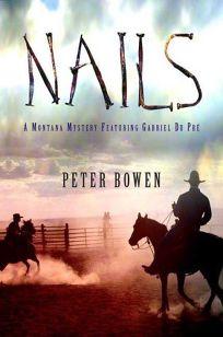 Nails: A Montana Mystery Featuring Gabriel Du Pr