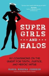 Super Girls and Halos: My Companions on the Quest for Truth